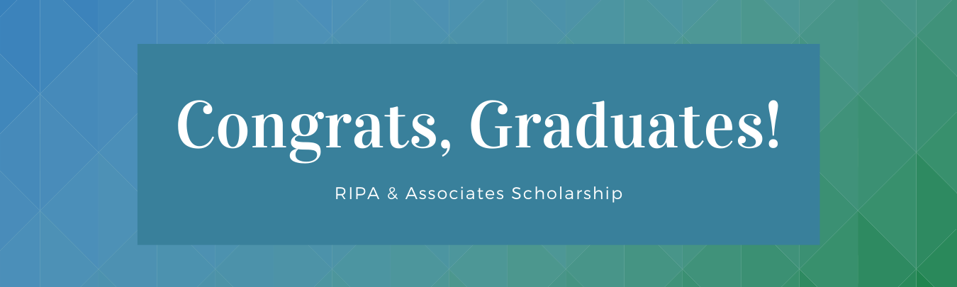 Congratulations RIPA Scholarship Recipients